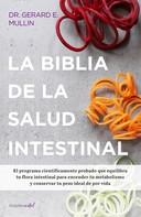 Gerard E. Mullin: La biblia de la salud intestinal (Colección Vital)