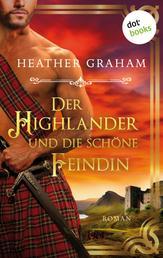 Der Highlander und die schöne Feindin: Die Highland-Kiss-Saga - Band 2 - Roman