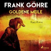 Goldene Meile - Kurz-Krimi (Ungekürzt)