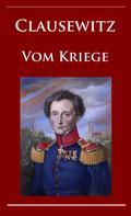Carl von Clausewitz: Clausewitz - Vom Kriege