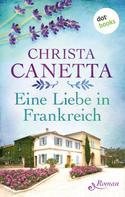 Christa Canetta: Eine Liebe in Frankreich ★★★★