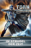 Michael J. Parrish: Torn 20 - Im Strudel der Zeit