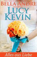 Lucy Kevin: Alles aus Liebe (Liebesgeschichten von Walker Island 4) ★★★★