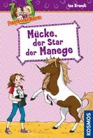 Ina Brandt: Ponyfreundinnen, 3, Mücke, der Star der Manege ★★★★★