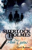 Guy Adams: Sherlock Holmes, Band 1: Der Atem Gottes ★★★
