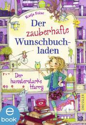 Der zauberhafte Wunschbuchladen 2 - Der hamsterstarke Harry