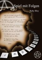 Ruby Bley: Spiel mit Folgen ★★★