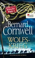 Bernard Cornwell: Wolfskrieg ★★★★