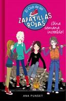 Ana Punset: Una semana increíble (Serie El Club de las Zapatillas Rojas 5)