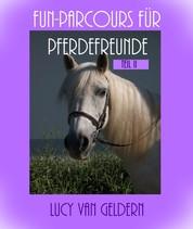 Fun-Parcours für Pferdefreunde - Teil II