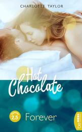 Hot Chocolate - Forever - Prickelnde Novelle - Episode 2.5