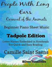 People With Long Ears Carnival of the Animals Beginner Piano Sheet Music Tadpole Edition