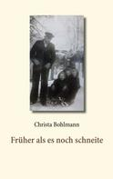 Christa Bohlmann: Früher als es noch schneite