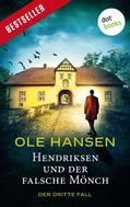 Ole Hansen: Hendriksen und der falsche Mönch: Der dritte Fall