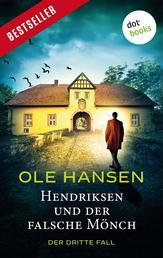 Hendriksen und der falsche Mönch: Der dritte Fall - Kriminalroman