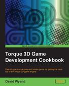 David Wyand: Torque 3D Game Development Cookbook