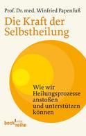 Winfried Papenfuß: Die Kraft der Selbstheilung ★★★★★