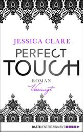 Perfect Touch - Vereinigt - Roman