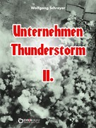 Wolfgang Schreyer: Unternehmen Thunderstorm, Band 2 ★★★★
