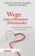 Thomas Wagner: Wege zum achtsamen Miteinander ★