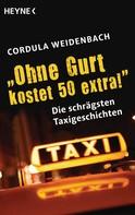 "Cordula Weidenbach: ""Ohne Gurt kostet 50 extra!"" ★★★★"