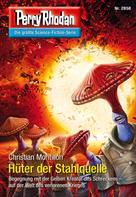 Christian Montillon: Perry Rhodan 2858: Hüter der Stahlquelle ★★★★