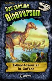 Das geheime Dinoversum (Band 6) - Edmontosaurier in Gefahr