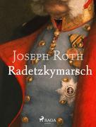 Joseph Roth: Radetzkymarsch