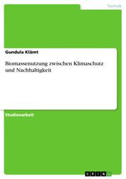 Biomassenutzung zwischen Klimaschutz und Nachhaltigkeit