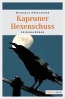 Michaela Höfelsauer: Kapruner Hexenschuss ★★