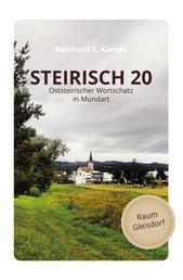 STEIRISCH 20 - Oststeirischer Wortschatz in Mundart