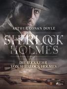 Arthur Conan Doyle: Die Rückkehr von Sherlock Holmes