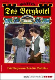 Das Berghotel 216 - Heimatroman - Frühlingserwachen für Matthias