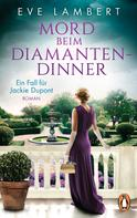 Eve Lambert: Mord beim Diamantendinner - Ein Fall für Jackie Dupont ★★★★