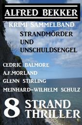 8 Strand Thriller: Strandmörder und Unschuldsengel: Krimi Sammelband