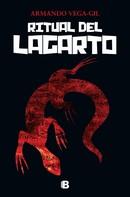 Armando Vega-Gil: El ritual del lagarto