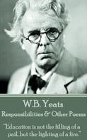 William Butler Yeats: Responsibilities & Other Poems