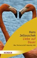 Hans Jellouschek: Liebe auf Dauer