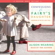 Confessions of a Fairy's Daughter - Growing Up with a Gay Dad (Unabridged)