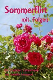 Sommerflirt mit Folgen - Sinnlicher Liebesroman / Rosen-Reihe 1