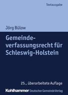 Jörg Bülow: Gemeindeverfassungsrecht für Schleswig-Holstein