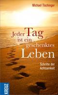 Michael Tischinger: Jeder Tag ist ein geschenktes Leben ★★★★