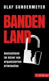 Bandenland - Deutschland im Visier von organisierten Kriminellen