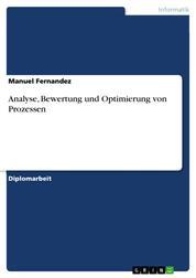 Analyse, Bewertung und Optimierung von Prozessen