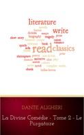 Dante Alighieri: La divine comédie - Tome 2 - Le Purgatoire