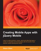 Shane Gliser: Creating Mobile Apps with jQuery Mobile