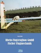 Paul Zoller: Rhein-Flugzeugbau GmbH und Fischer Flugmechanik