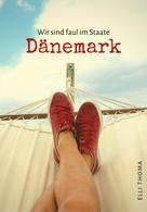 Elli Thoma: Wir sind faul im Staate Dänemark ★★