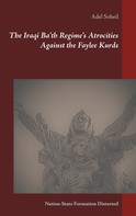 Adel Soheil: The Iraqi Ba'th Regime's Atrocities Against the Faylee Kurds