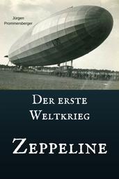 Der erste Weltkrieg - Zeppeline